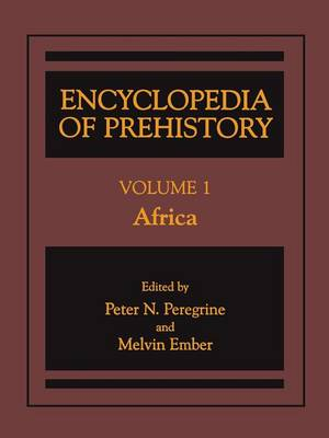 Encyclopedia of Prehistory: Encyclopedia of Prehistory Africa v. 1 (Hardback)
