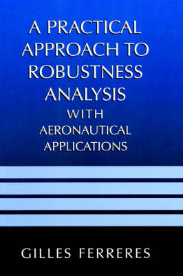 A Practical Approach to Robustness Analysis with Aeronautical Applications (Hardback)