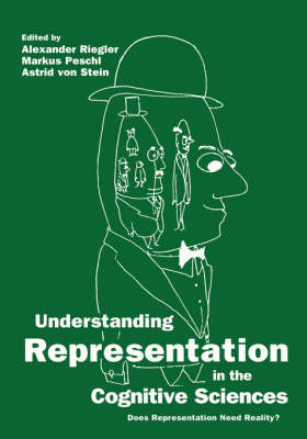 Understanding Representation in the Cognitive Sciences: Does Representation Need Reality? (Hardback)