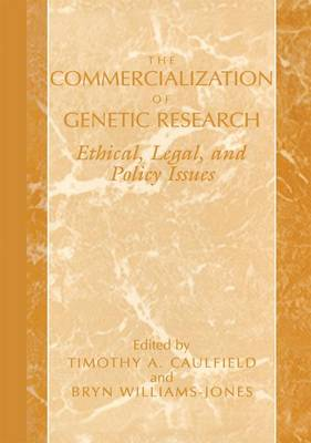 The Commercialization of Genetic Research: Ethical, Legal, and Policy Issues (Hardback)