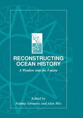 Reconstructing Ocean History: A Window into the Future (Hardback)