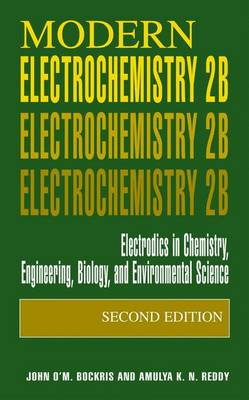 Modern Electrochemistry 2B: Electrodics in Chemistry, Engineering, Biology and Environmental Science (Paperback)
