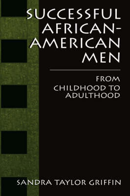 Successful African-American Men: From Childhood to Adulthood (Hardback)