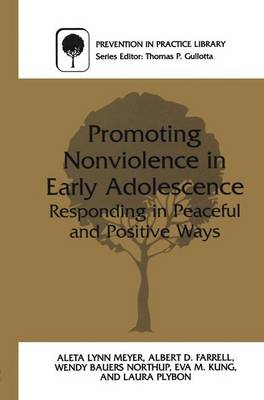 Promoting Nonviolence in Early Adolescence: Responding in Peaceful and Positive Ways - Prevention in Practice Library (Hardback)