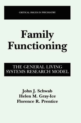 Family Functioning: The General Living Systems Research Model - Critical Issues in Psychiatry (Hardback)
