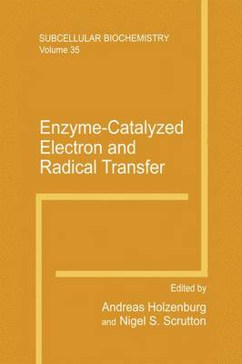 Enzyme-Catalyzed Electron and Radical Transfer - Subcellular Biochemistry 35 (Hardback)