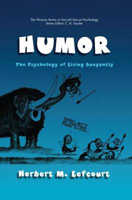 Humor: The Psychology of Living Buoyantly - The Springer Series in Social Clinical Psychology (Hardback)