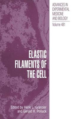 Elastic Filaments of the Cell - Advances in Experimental Medicine and Biology v. 481 (Hardback)