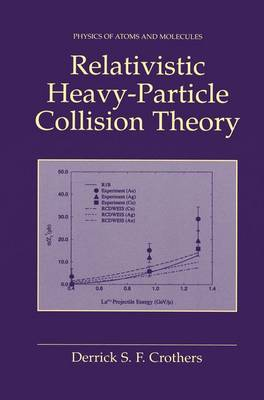 Relativistic Heavy-Particle Collision Theory (Hardback)