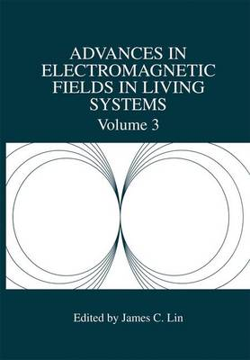 Advances in Electromagnetic Fields in Living Systems - Advances in Electromagnetic Fields in Living Systems 3 (Hardback)