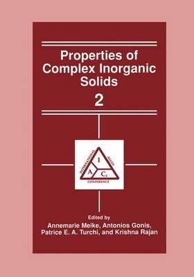Properties of Complex Inorganic Solids 2 (Hardback)