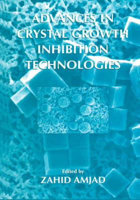 Advances in Crystal Growth Inhibition Technologies (Hardback)
