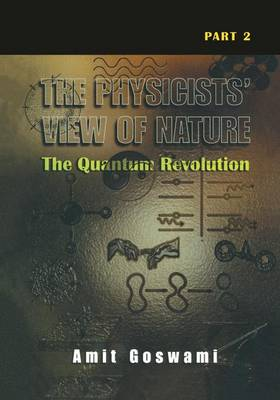 The Physicists' View of Nature Part 2: The Quantum Revolution (Hardback)