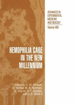 Hemophilia Care in the New Millennium - Advances in Experimental Medicine and Biology 489 (Hardback)