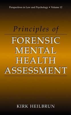 Principles of Forensic Mental Health Assessment - Perspectives in Law & Psychology 12 (Hardback)