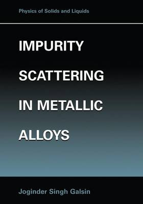 Impurity Scattering in Metallic Alloys - Physics of Solids and Liquids (Hardback)