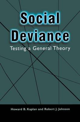 Social Deviance: Testing a General Theory (Hardback)