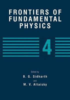 Frontiers of Fundamental Physics 4 (Hardback)