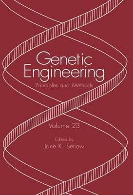 Genetic Engineering: Principles and Methods - Genetic Engineering: Principles and Methods 23 (Hardback)