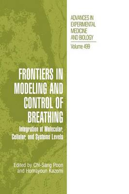 Frontiers in Modeling and Control of Breathing: Integration at Molecular, Cellular, and Systems Levels - Advances in Experimental Medicine and Biology 499 (Hardback)