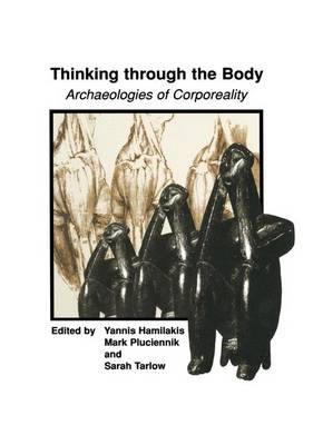 Thinking through the Body: Archaeologies of Corporeality (Hardback)