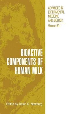 Bioactive Components of Human Milk - Advances in Experimental Medicine and Biology 501 (Hardback)