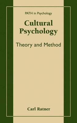 Cultural Psychology: Theory and Method - Path in Psychology (Hardback)