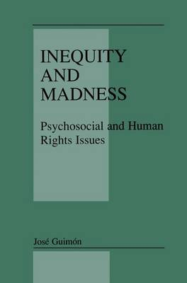 Inequity and Madness: Psychosocial and Human Rights Issues (Hardback)