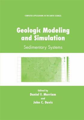 Geologic Modeling and Simulation: Sedimentary Systems - Computer Applications in the Earth Sciences (Hardback)
