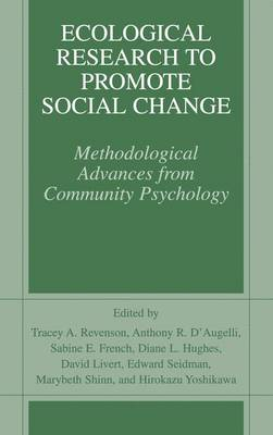 Ecological Research to Promote Social Change: Methodological Advances from Community Psychology (Paperback)