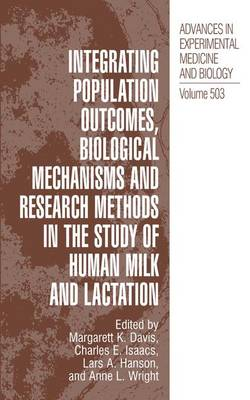 Integrating Population Outcomes, Biological Mechanisms and Research Methods in the Study of Human Milk and Lactation - Advances in Experimental Medicine and Biology 503 (Hardback)