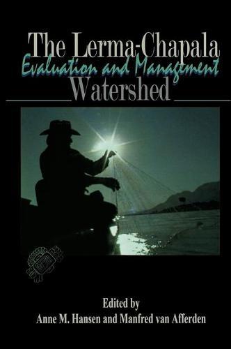The Lerma-Chapala Watershed: Evaluation and Management (Hardback)