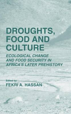 Droughts, Food and Culture: Ecological Change and Food Security in Africa's Later Prehistory (Hardback)