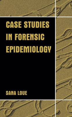 Case Studies in Forensic Epidemiology (Hardback)