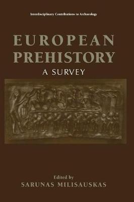 European Prehistory: A Survey - Interdisciplinary Contributions to Archaeology (Hardback)
