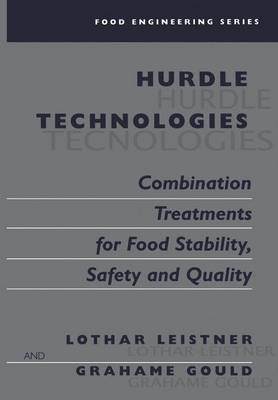 Hurdle Technologies: Combination Treatments for Food Stability, Safety and Quality - Food Engineering Series (Hardback)