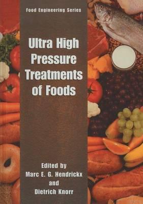 Ultra High Pressure Treatment of Foods - Food Engineering Series (Hardback)
