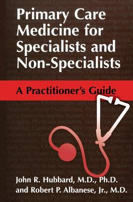 Primary Care Medicine for Specialists and Non-Specialists: A Practitioner's Guide (Paperback)