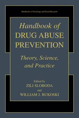 Handbook of Drug Abuse Prevention - Handbooks of Sociology and Social Research (Hardback)