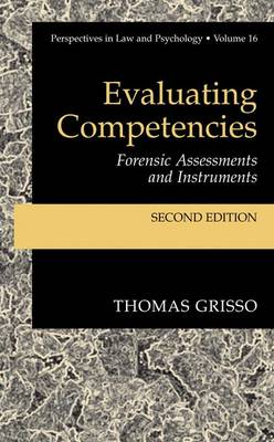 Evaluating Competencies: Forensic Assessments and Instruments - Perspectives in Law & Psychology 7 (Paperback)