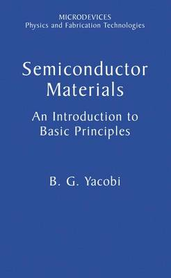 Semiconductor Materials: An Introduction to Basic Principles - Microdevices (Hardback)
