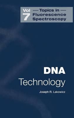 DNA Technology - Topics in Fluorescence Spectroscopy 7 (Hardback)