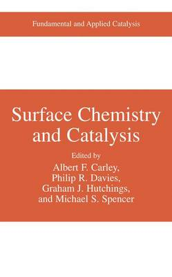 Surface Chemistry and Catalysis - Fundamental and Applied Catalysis (Hardback)