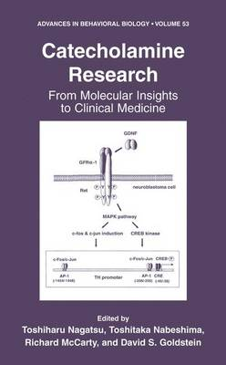 Catecholamine Research: From Molecular Insights to Clinical Medicine - Advances in Behavioral Biology 53 (Hardback)