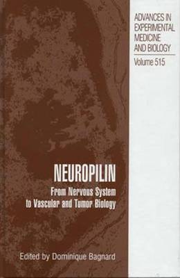 Neuropilin: From Nervous System to Vascular and Tumor Biology - Advances in Experimental Medicine and Biology 515 (Hardback)