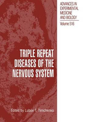 Triple Repeat Diseases of the Nervous Systems - Advances in Experimental Medicine and Biology 516 (Hardback)