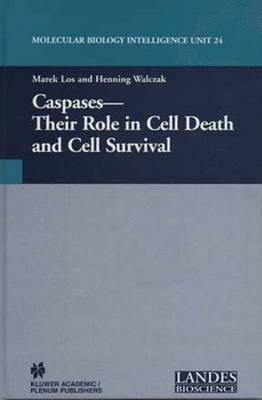 Caspases: Their Role in Cell Death and Cell Survival - Molecular Biology Intelligence Unit (Hardback)