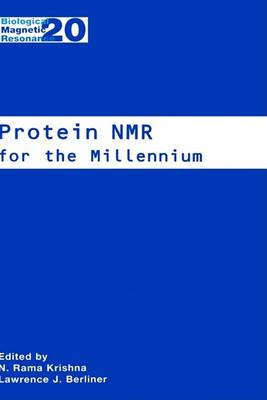 Protein NMR for the Millennium - Biological Magnetic Resonance 20 (Hardback)