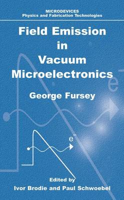 Field Emission in Vacuum Microelectronics - Microdevices (Hardback)