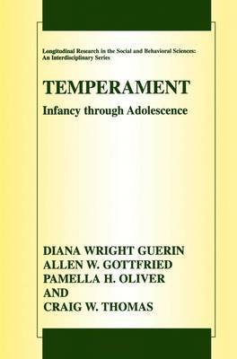Temperament: Infancy through Adolescence The Fullerton Longitudinal Study - Longitudinal Research in the Social and Behavioral Sciences: An Interdisciplinary Series (Hardback)
